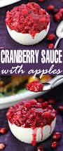 thanksgiving recipes cranberry sauce homemade cranberry sauce with apples frugal mom eh