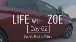 renault zoe engine life with zoe day 50 electric engine failure renault