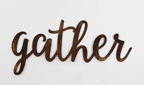 gather sign metal wall decor farmhouse decor rustic home