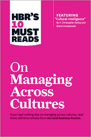 Hbr S 10 Must Reads by Hbr S 10 Must Reads On Managing Across Cultures With Featured