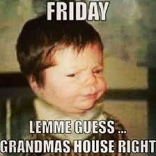 Hilarious Friday Memes - one for parents friday meme