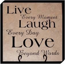 live laugh love quotes live laugh love live laugh love