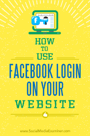 how to use facebook login on your website social media examiner