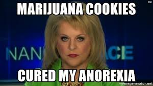 Nancy Grace Meme - marijuana cookies cured my anorexia nancy grace hitler meme