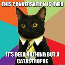 Meme Conversation - this conversations is over cat meme cat planet cat planet