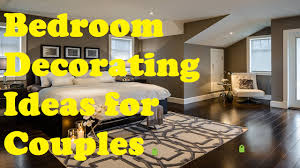 best bedroom decorating ideas for couples youtube