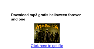 download mp3 gratis helloween forever and one download mp3 gratis helloween forever and one google docs