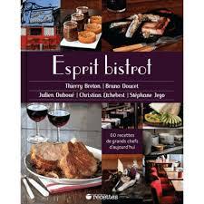 livre cuisine bistrot esprit bistrot 60 recettes de grands chefs d aujourd hui livre
