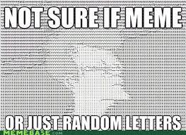 Memes Ascii - memebase ascii all your memes in our base funny memes
