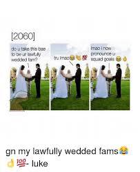 How Do U Pronounce Meme - 20601 do u take this bae mao inow to be ur lawfully pronounce u