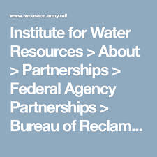 federal bureau of reclamation institute for water resources about partnerships federal