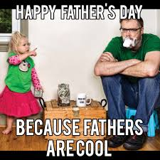 Funny Fathers Day Memes - happy father s day 2017 because fathers are cool fathers