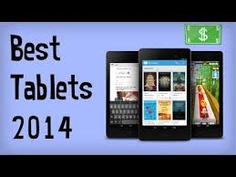 best android tablet 2014 best android 10 inch and 7 inch tablets of 2014