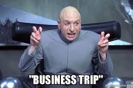 Trip Meme - business trip dr evil austin powers make a meme