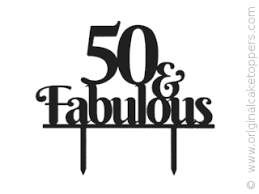 50 and fabulous cake topper 50 fabulous black 50th birthday cake topper original cake