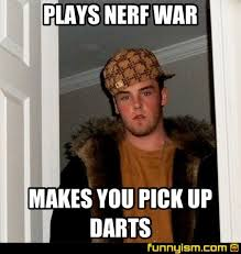 Nerf Meme - plays nerf war makes you pick up darts meme factory funnyism