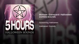 monster graveyard halloween zombie sounds youtube