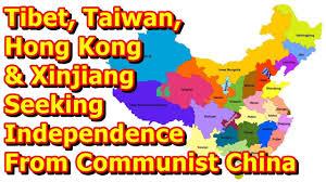 Seeking Hong Kong Tibet Taiwan Hong Kong And Xinjiang Seeking Independence From