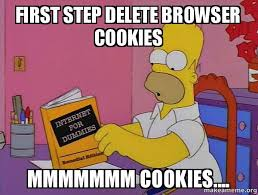 Meme Browser - first step delete browser cookies mmmmmmm cookies make a meme