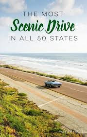 most scenic roads in usa the most scenic drive in all 50 states 50 states road trips and