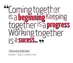 quotes on progress quotes picture coming together is a
