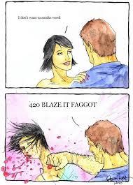420 Blaze It Fgt Meme - 420 blaze it f ggot 420 blaze it know your meme