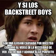 Backstreet Boys Meme - meme keanu reeves y si los backstreet boys son una ilusion