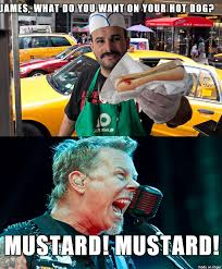 James Hetfield Meme - james hetfield is hungry metalmemes