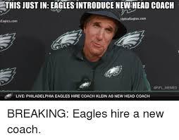 Philadelphia Eagles Memes - this just in eaglesintroduce newhead coach elphia eagles com