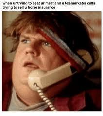 Telemarketer Meme - when ur trying to beat ur meat and a telemarketer calls trying to