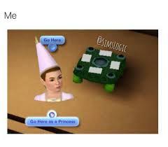 Sims Hehehehe Meme - sims go here as a princess hello is that major lulz pinterest