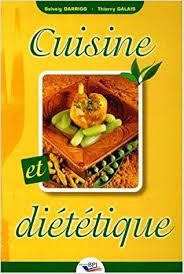 cuisine dietetique cuisine et diététique amazon fr solveig darrigo thierry galais