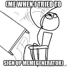Rage Guy Meme Generator - desk flip rage guy meme generator