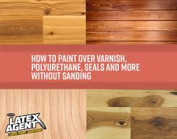 Stain Wood Floors Without Sanding by How To Paint Over Varnish Polyurethane Seals And More Without