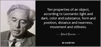 Light And Dark Quotes Robert Bresson Quote Ten Properties Of An Object According To