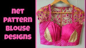 pattern of net blouse latest net pattern blouse designs youtube