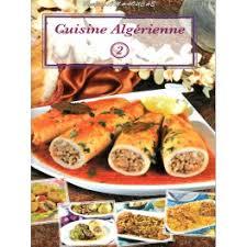 cuisine alg駻ienne cuisine algérienne 2 d après rachida amhaouche librairie sana