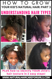 how to grow kid u0027s natural hair for beginners part 3 hair types and