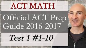 act math official act prep guide 2016 17 test 1 1 10 youtube