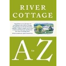 River Cottage Veg Every Day by River Cottage A To Z Our Favourite Ingredients U0026 How To Cook