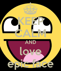 Keep Calm Know Your Meme - image 21528 awesome face epic smiley know your meme clip