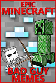 Meme Minecraft - minecraft epic minecraft bad guy memes unofficial minecraft book