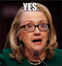 Yes Meme Picture - yes honest hillary mad about memes