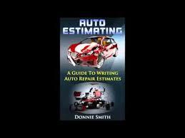 Auto Estimates by Auto Estimating A Guide To Writing Auto Repair Estimates