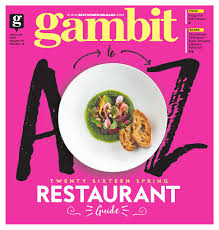 new orleans spring restaurant guide 2016 by gambit new orleans issuu