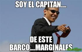 Meme Este - soy el capitan de este barco marginales meme cool obama