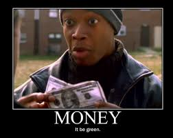 Money Memes - the wire meme money it be green on bingememe
