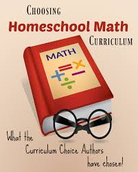 choosing homeschool math curriculum the curriculum choice