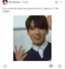 Meme Google Plus - google plus bts memes account cypher pt v lol i get it cuz v is