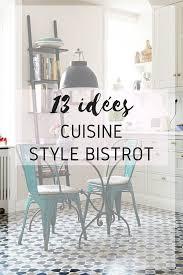 table cuisine bistrot 13 idées à copier pour une cuisine style bistrot idée cuisine